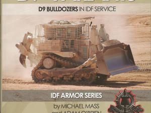 Doobi D9 Variants ; D9 Bulldozers in IDF Service (Desert Eagle Publishing No. 7)