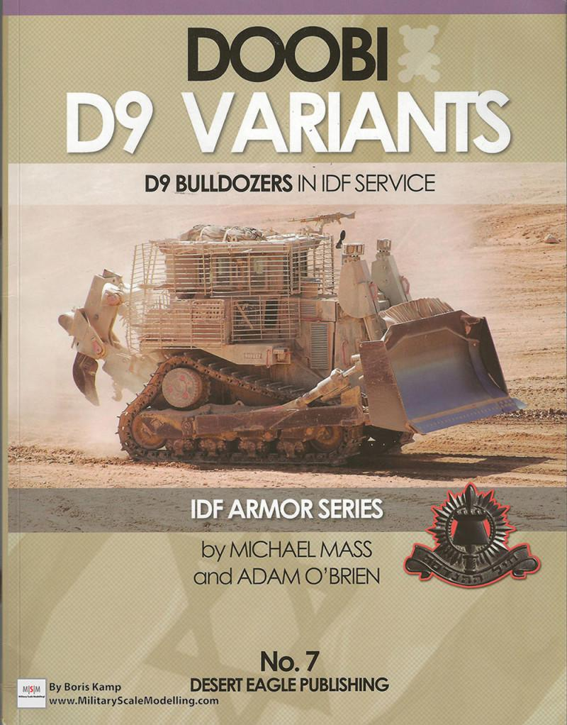Doobi D9 Variants ; D9 Bulldozers in IDF Service (Desert Eagle Publishing No. 7)
